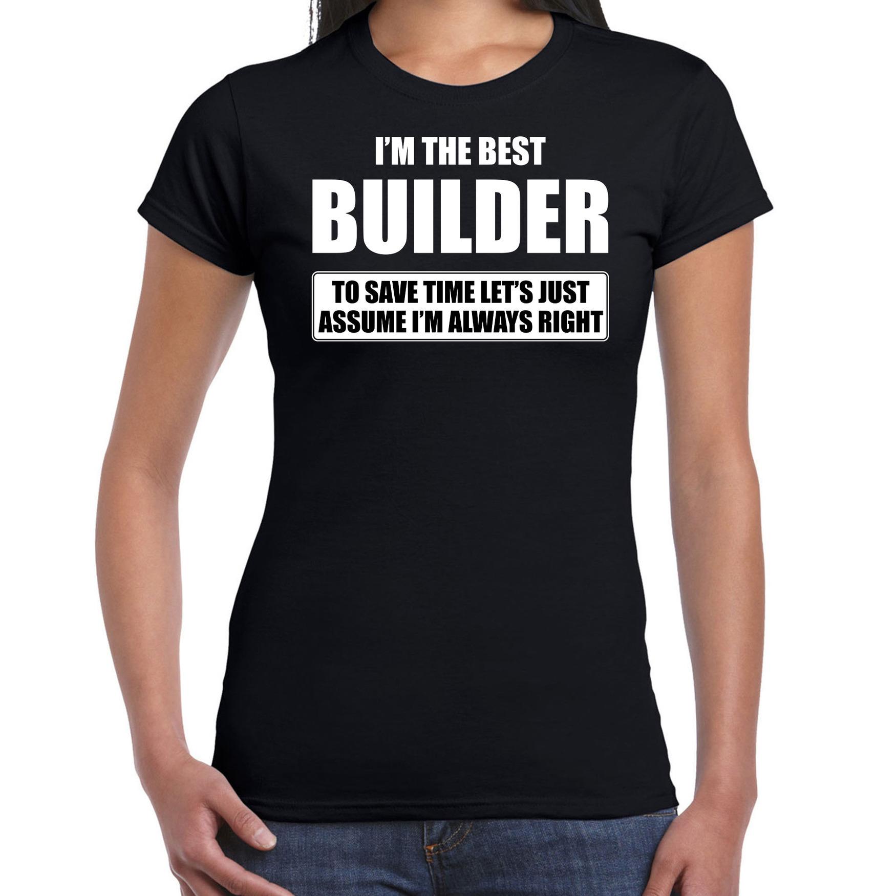 I'm the best builder t-shirt zwart dames De beste bouwvakker cadeau